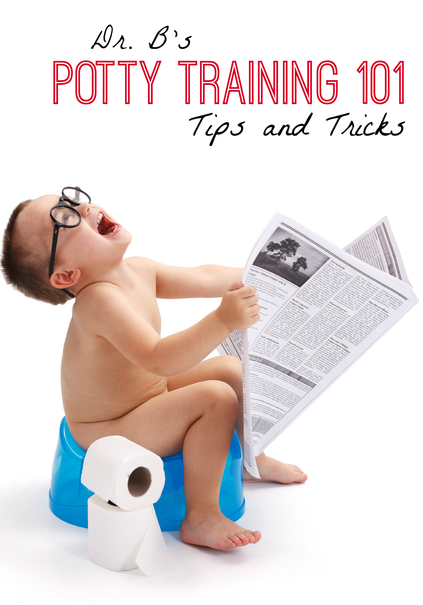 Potty Training: When to start, what you need, how to do it, and setting your child up for as few disasters as possible